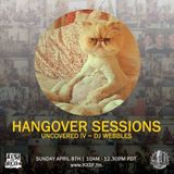 Hangover Sessions 142 Uncovered IV ~ April 8th 2018