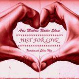 "ARIS MAKRIS RADIO SHOW  ""JUST FOR LOVE"" UNRELEASED SHOW MIX"