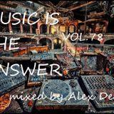 Alex Deacon- Music Is The Answer Vol.78