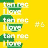 Ten Rec I Love #6