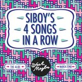 Siboy's 4 songs in a row