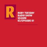 Ruby Tuesday Radio Show S02/E1