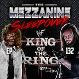Episode 132: King Of The Ring 1998