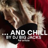 DJ Big Jacks x Aritzia - ...And Chill