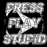 Press Play Stupid - Episode 1 - 13/05/2017
