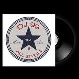 Dj 99 - All Styles Session - VOL I