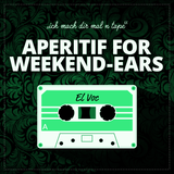 APERITIF FOR WEEKEND-EARS