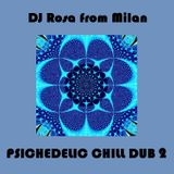 DJ Rosa from Milan - Psychedelic Chill Dub 2