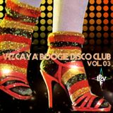 Vizcaya Boogie Disco Club Vol. 03