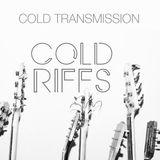 "COLD TRANSMISSION presents ""COLD RIFFS"" 07.10.19 (Vol. 84)"