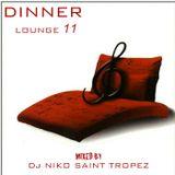 DINNER LOUNGE 11. Mixed by Dj NIKO SAINT TROPEZ