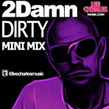 The 2DamnDirty MinMix - Mixed By Lee Charles