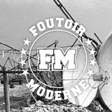 Foutoir Moderne #7 • Saison 2016>2017 (02/08/17)