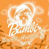 Bambi Anthem #08 Mixed By BZMR