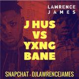 J HUS vs YXNG BANE - Snapchat DJLawrenceJames