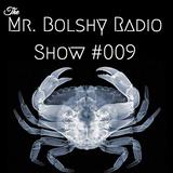 The Mr. Bolshy Radio Show #009
