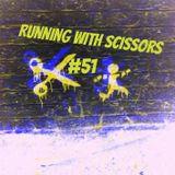 Running With Scissors #51