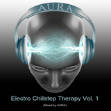 Electro Chillstep Therapy Vol. 1 by AURA