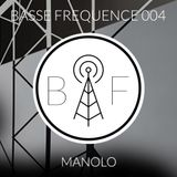 Basse Fréquence 004 - Manolo