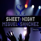 Sweet Night by Miguel Sánchez deejay