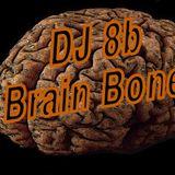 DJ 8b - 2013 - Brain Boner