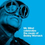 Mr. Mind Celebrates the Music of Bobby Womack