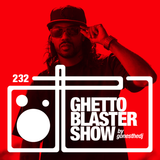 GHETTOBLASTERSHOW #232 (sept. 19/15)