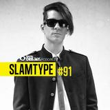 100% DJ - PODCAST - #91 - SLAMTYPE