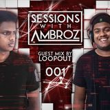 Sessions With Ambroz 001 (Loopout Guest Mix)