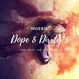 Dope & Dirrty 5