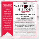 LIVE RECORDING OF WAREHOUSE HISTORY (SAT 23RD JUNE 2018)