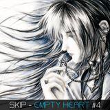 SKIP - EMPTY HEART #4