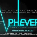 Phever Radio Live Set 24th October