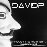 davidp promo mix series - through the night with... (part02)