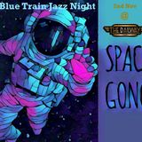 The Jazz Show live @ The Blue Train - Spacegong part 2