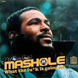 Mashole Vol.12 - What The Fu*k Is Going On (Marvin Gaye Edition)