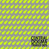 CENTRAL DOGMA TRAXX 005