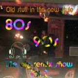 "The Big Remix Show Vol.2 - ""Old stuff of the 80s & 90s in a house style""  - LIVE DJ SET by DJ of 69"