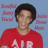Jackin Soulful Jazzy Vocal  House Music