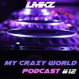 My Crazy World Podcast #12 LIVE