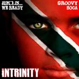 INTRINITY - 2K13...We Ready (Groovy Soca)