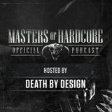 Official Masters Of Hardcore Podcast E142 by Death by Design