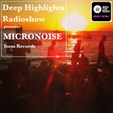 Deep Highlights Radioshow Vol. 36 mixed by Micronoise @ wwwibizaliveradio.com