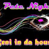 Pete Night - Beni in da house
