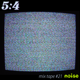 Mix Tape #21 : Noise