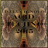 Acid Techno 2015 - Dj Lucignolo