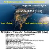 Airdigital - Trancefan Radioshow #310 2017-08-11
