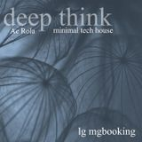 [Deep Think] minimal tech house 2techno Mixed by Ac Rola  lg mgbooking tel Aviv 2013