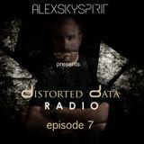 Alexskyspirit - Distorted Data Radio 07