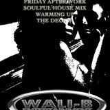 DJ Wali-B After Work Soulful House Mix Warming Up The Decks